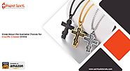 Know About the Available Choices for Crucifix Crosses Online