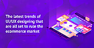 Top 11 UI/UX Design Trends for E-commerce Business - KrishaWeb