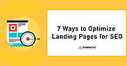 7 Landing Page Optimization Tips For Your Website SEO - GrowthHackers
