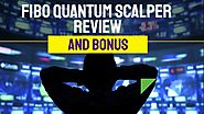 Fibo Quantum Scalper Review and Bonus