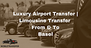 Luxury Airport Transfer Basel | Airport Shuttle Services Basel