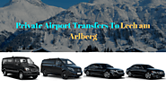 Private Airport Transfers To Lech am Arlberg - Noble Transfer