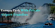 Europa Park With Private Airport Transfers - Noble Transfer
