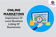 Online Marketing: Importance Of Local Business Listing Of Businesses