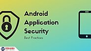 Best Practices for Developing a Secure Android Apps