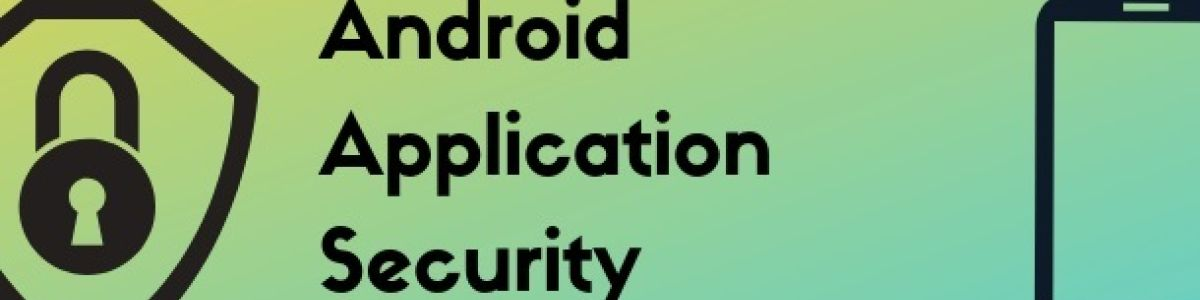 Headline for Best Practices for Developing a Secure Android Apps