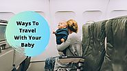 PPT - Ways To Travel With Your Baby PowerPoint Presentation, free download - ID:9793305