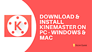 Download Kinemaster For PC - MAC & Windows 7,8 & 10 - Techy Guide