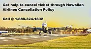 How to understand Hawaiian airlines cancellation policy?