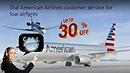 Dial American Airlines Customer service for the best Deals, discount and Offers