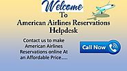Book flight with American Airlines Reservations Number and get exciting offers