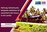 Escorted Sri Lanka Rail Holidays