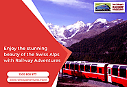 Swiss Rail Holidays at Affordable Price