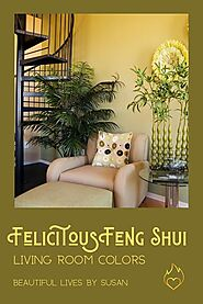Felicitous Feng Shui Living Room Colors • Beautiful Lives by Susan