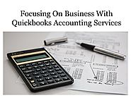 Focusing On Business With Quickbooks Accounting Services