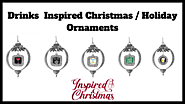 Drinks-Inspired Christmas / Holiday Ornaments