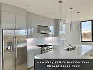 Know-How Many CFM Is Best For Your Kitchen Range Hood; Complete Guide With Specifications and Advantages - Wholesale ...