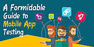 How to test mobile apps rigorously?