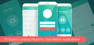 10 Worthy Landing Pages for Making Your Mobile App Work Better