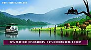 Top 5 Beautiful Destinations to Visit during Kerala Tours