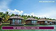 Top Things Kerala is Famous For