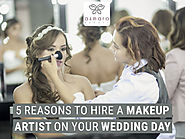 5 Reasons to Hire a Makeup Artist on Your Wedding Day - Asmara Beauty