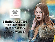 5 Hair-Care Tips to Keep Your Hair Healthy During Winter