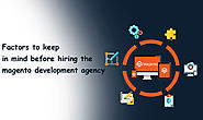 Key Points to Consider Before Choosing The Best Magento Agency