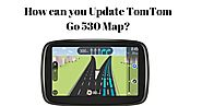 How can you Update TomTom Go 530 Map? | Tomtom Map Update