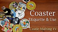 Use and Etiquette of Table Coaster | Castle Malting TV
