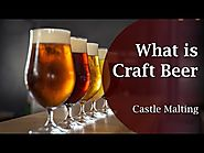 What is Craft Beer | Castle Malting TV