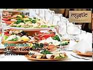 Fresh Food Catering Service in Delhi , Mystic Foods