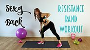Bringing Sexy Back! | Resistance Band Back Workout