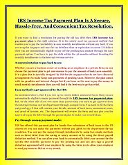 IRS Income Tax Payment Plan - IRS Tax Debt Solutions