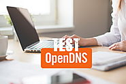 How to Configure and Test OpenDNS for Security and Content Filtration?