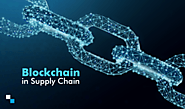 How can Blockchain Transform the Supply Chain Industry