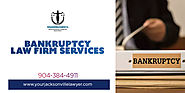 Bankruptcy Lawyer | Hire Bankruptcy Law firm Orange Park,Daytona Beach