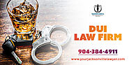 Hire a Best DUI Lawyer in Jacksonville, FL | Orange Park DUI Attorney