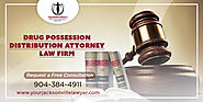 Drug Possession and Distribution Law Firm in Jacksonville, Orange Park and Daytona Beach