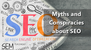 Myths and Conspiracies about SEO