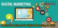 Top 5 Must Have Trends for Digital Marketing In year 2015