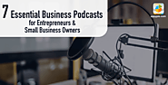 7 Best Business Podcasts for Entrepreneurs & Small Business Owners