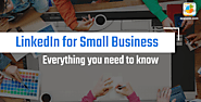 How to use LinkedIn for Small Business - LinkedIn Business Solutions