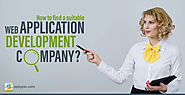 Top Tips to find the Right Web Application Development Company