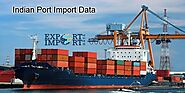 Indian Ports Import Data