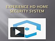 Experience HD Home Security System