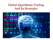 Global Algorithmic Trading And Its Strategies