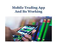 Mobile Trading App And Its Working