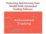 Protecting and growing your wealth with automated trading software