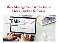 Risk Management With Online Stock Trading Software